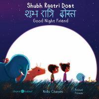 Shubh raatri dost = Good night friend