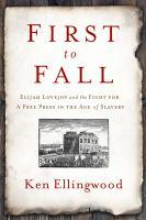 First to fall : by Ellingwood, Ken,