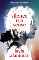 Silence is a sense : a novel