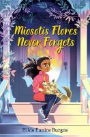 Miosotis Flores Never Forgets