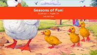 Seasons of fun! Science -- ages 3+