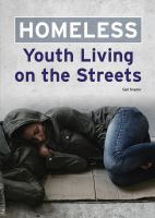 Homeless : youth living on the streets