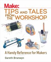 Make : tips and tales from the workshop : a handy reference for makers
