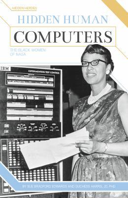 Hidden human computers : the black women of NASA