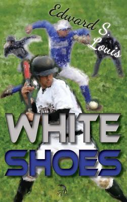 White shoes : a novel