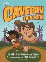 Caveboy is a hit! by Bardhan-Quallen, Sudipta,