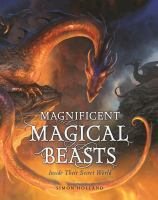 Magnificent magical beasts : inside their secret world