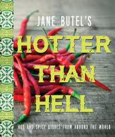 Hotter than hell : spicy dishes from around the world
