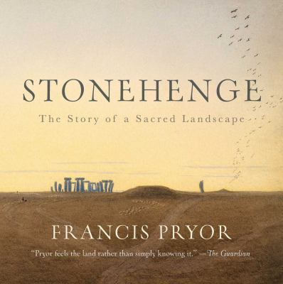Stonehenge: The Story of a Sacred Landscape