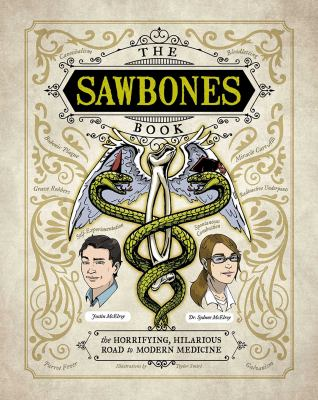 Sawbones : the horrifying, hilarious road to modern medicine