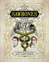 Sawbones : the horrifying, hilarious road to modern medicine