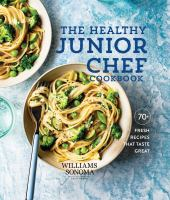 The healthy junior chef cookbook by