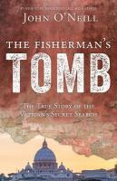 The fisherman's tomb : the true story of the Vatican's secret search