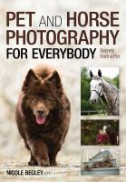 Pet and horse photography for everybody : secrets from a pro