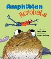 Amphibian acrobats by Bulion, Leslie,