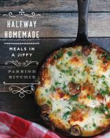 Halfway homemade : meals in a jiffy