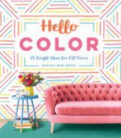 Hello color : 25 bright ideas for DIY decor
