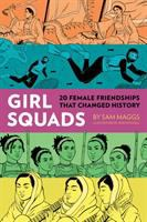 Girl squads : 20 female friendships that changed history