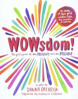 Wowsdom! : the girl's guide to the positive and the possible