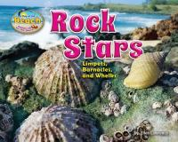 Rock stars : limpets, barnacles, and whelks