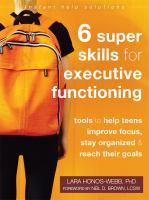 6 super skills for executive functioning : by Honos-Webb, Lara,