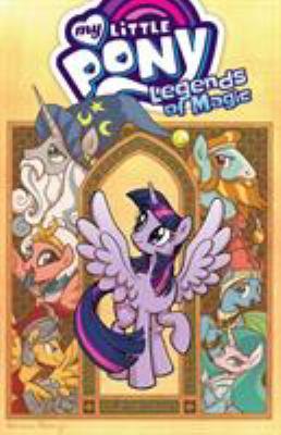 My little pony, legends of magic. Volume 1