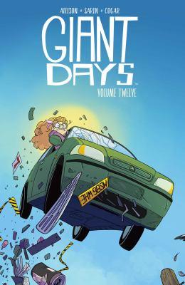 Giant Days. Vol. 12