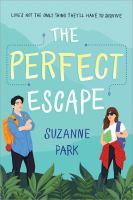 The perfect escape by Park, Suzanne,