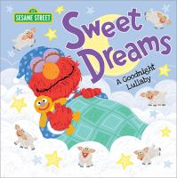 Sweet dreams : a goodnight lullaby
