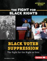 Black voter suppression : the fight for the right to vote