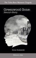Greenwood gone : Henry's story