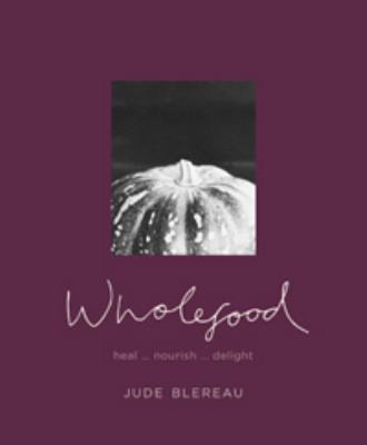 Cover Image for Wholefood by Jude Blereau