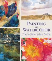Painting in watercolor : the indispensable guide