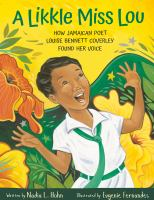 A likkle Miss Lou : how Jamaican poet Louise Bennett Coverley found her voice