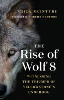 The rise of wolf 8 : by McIntyre, Rick,