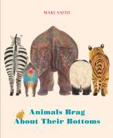 Animals Brag About Their Bottoms