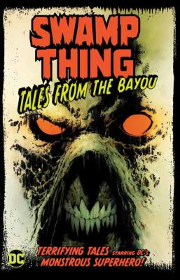 Swamp Thing : tales from the Bayou
