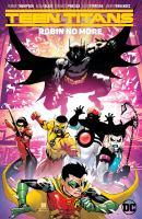 Teen Titans. Robin No More Vol. 4, Robin No More