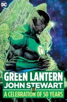 Green Lantern, John Stewart--a Celebration of 50 Years. A Celebration of 50 Years