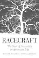 Racecraft : the soul of inequality in American life