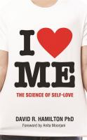 I [heart] me : the science of self-love
