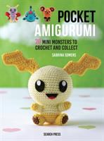 Pocket amigurumi : 20 mini monsters to crochet & collect
