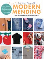 Modern mending : how to minimize waste and maximize style