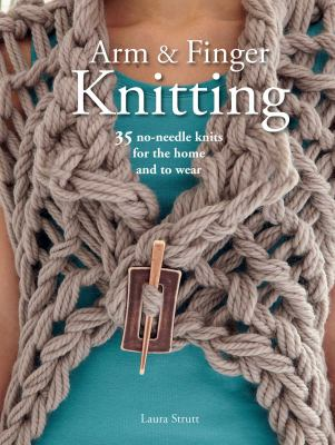 Arm & finger knitting :