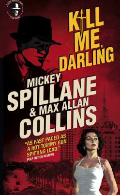 Kill me, darling : a Mike Hammer novel