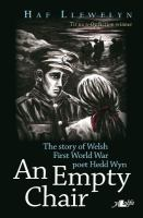 An empty chair : the story of Welsh First World War poet Hedd Wyn