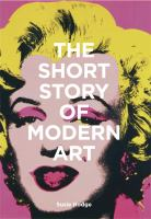 The short story of modern art : a pocket guide to movements, works, themes & techniques
