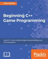 Beginning C++ game programming : learn C++ from scratch and get started building your very own games