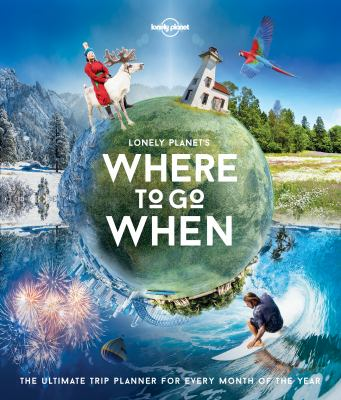Lonely Planet's where to go when :