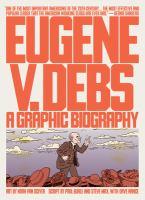 Eugene V. Debs : a graphic biography